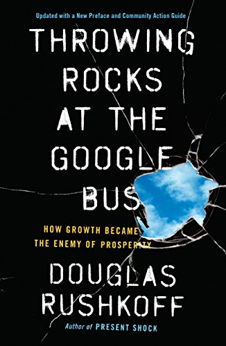 9780143131298: Throwing Rocks at the Google Bus: How Growth Became the Enemy of Prosperity