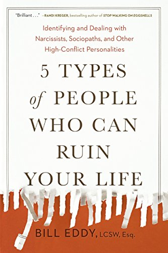 9780143131366: 5 Types of People Who Can Ruin Your Life: Identifying and Dealing with Narcissists, Sociopaths, and Other High-Conflict Personalities