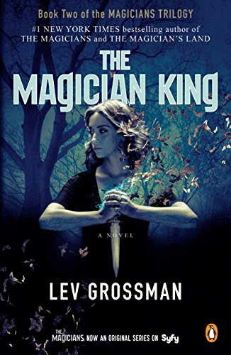 9780143131434: The Magician King: A Novel (TV Tie-In)