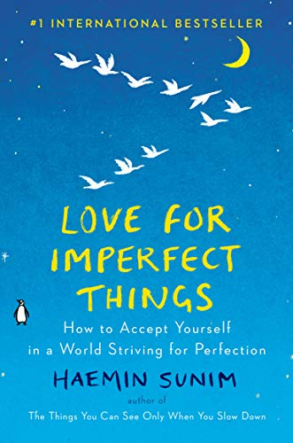 Cover of the book, Love for Imperfect Things: How to Accept Yourself in a World Striving for Perfection.