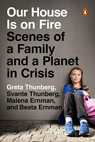 9780143133575: Our House Is on Fire: Scenes of a Family and a Planet in Crisis