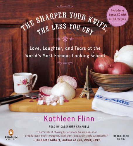 9780143142539: The Sharper Your Knife, the Less You Cry: Love, Laughter, and Tears at the World's Most Famous Cooking School