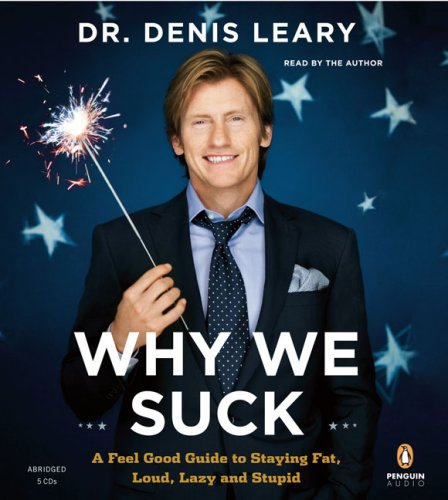 9780143142553: Why We Suck: A Feel Good Guide to Staying Fat, Loud, Lazy and Stupid
