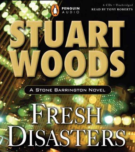 Fresh Disasters (Stone Barrington Novels): Stuart Woods