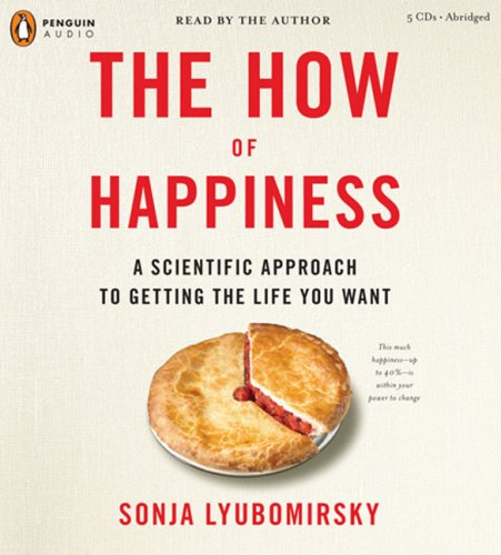 9780143142973: The How of Happiness: A Scientific Approach to Getting the Life You Want
