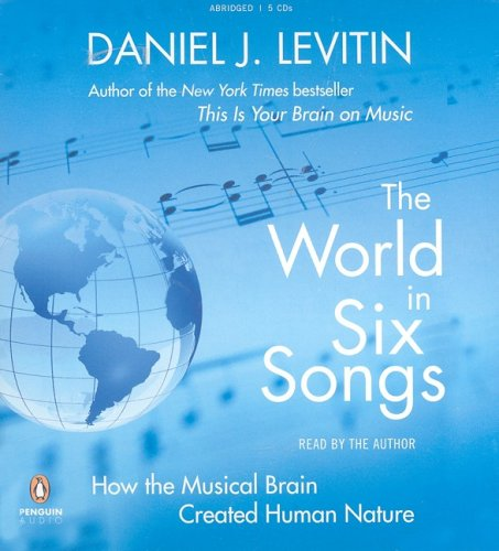 9780143143376: The World in Six Songs: How the Musical Brain Created Human Nature