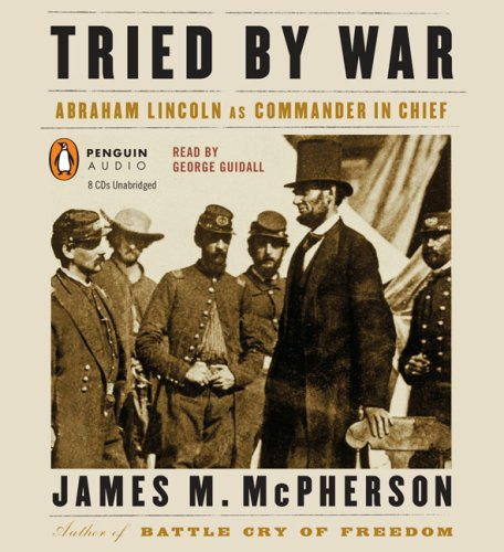 9780143143604: Tried by War: Abraham Lincoln as Commander in Chief