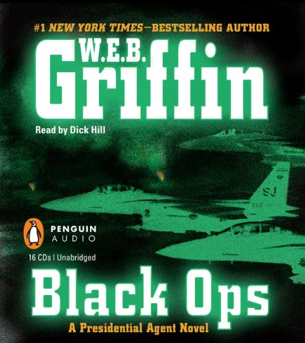 Black Ops (A Presidential Agent Novel): Griffin, W.E.B.