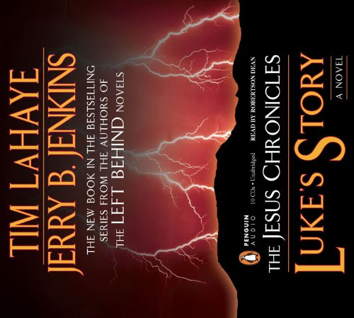 Luke's Story (Jesus Chronicles (Penguin Audio)): Jenkins, Jerry B.; LaHaye, Tim