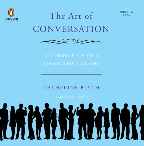 9780143144236: The Art of Conversation: A Guided Tour of a Neglected Pleasure