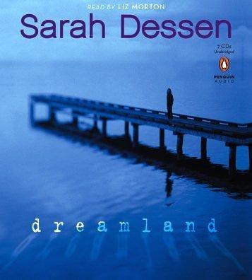 Dreamland: Sarah Dessen