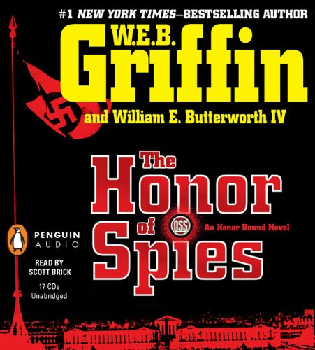The Honor of Spies (Honor Bound): W.E.B. Griffin