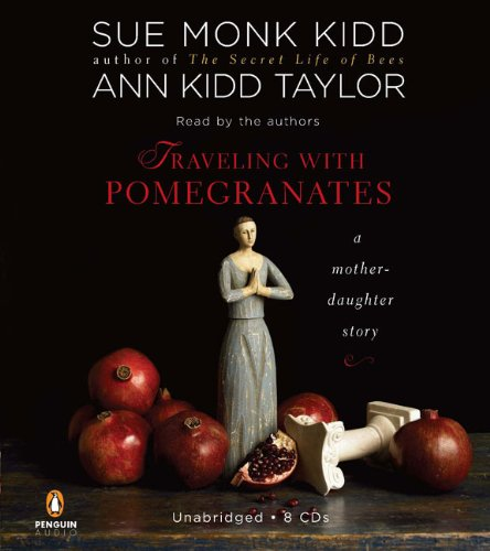 9780143144953: Traveling with Pomegranates: A Mother-Daughter Story