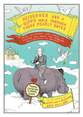 9780143144984: Heidegger and a Hippo Walk Through Those Pearly Gates: Using Philosophy (and Jokes!) to Explain Life, Death, the Afterlife, and Everything in Between