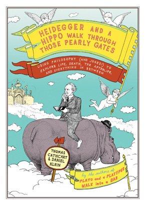 Heidegger and a Hippo Walk Through Those Pearly Gates: Using Philosophy (and Jokes!) to Explain ...