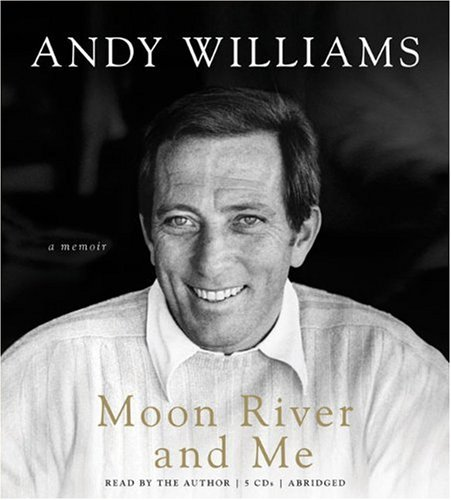 Moon River and Me: A Memoir: Andy Williams