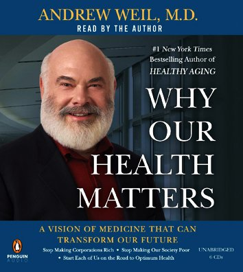 9780143145295: Why Our Health Matters: A Vision of Medicine That Can Transform Our Future