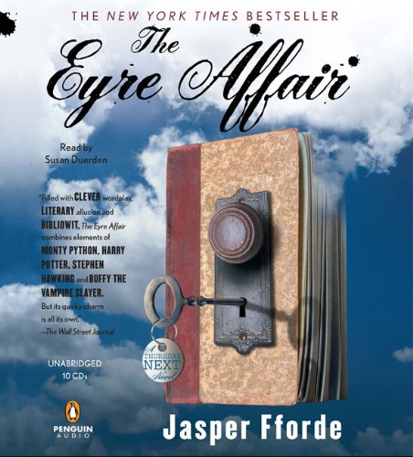 The Eyre Affair: A Thursday Next Novel (Thursday Next Novels): Fforde, Jasper