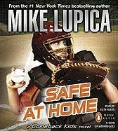 Safe at Home: A Comeback Kids Novel (0143145746) by Mike Lupica