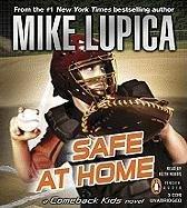 Safe at Home: A Comeback Kids Novel: Mike Lupica
