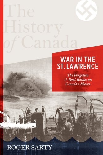 9780143167808: The History of Canada Series: War in the St. Lawrence: The Forgotten U-boat Battles On Canada's Shores