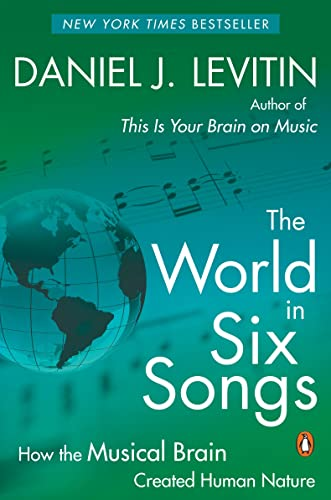 9780143167815: The World in Six Songs: How the Musical Brain Created Human Nature