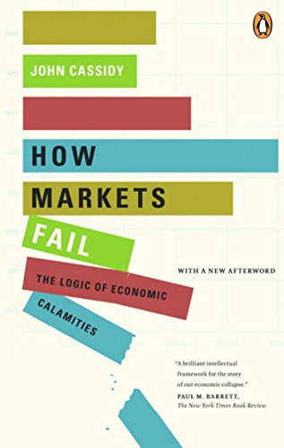 9780143169529: [(How Markets Fail: The Logic of Economic Calamities)] [by: John Cassidy]