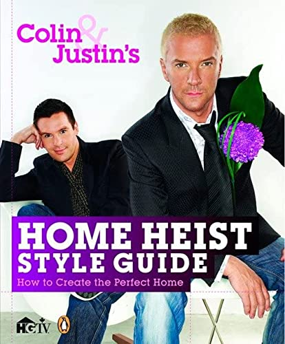 9780143170570: Colin and Justin's Home Heist Style Guide: How To Create The Perfect Home