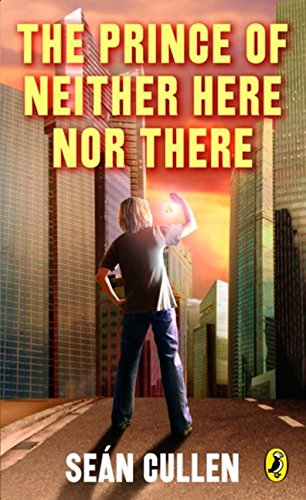 9780143171218: The Prince of Neither Here Nor There: The Changeling Series (Chronicles of the Misplaced Prince)