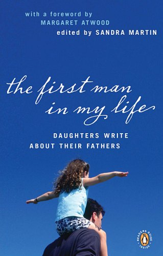 9780143171461: The First Man in My Life: Daughters Write About Their Fathers
