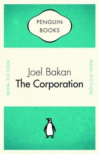Penguin Celebrations - Corporation: The Pathological Pursuit Of Profit And Power: Bakan, Joel