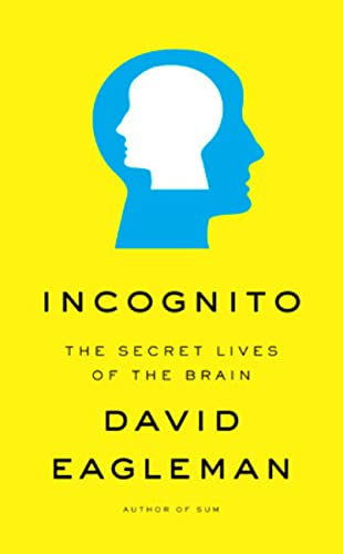 9780143172437: Incognito: The Secret Lives of the Brain by David Eagleman (2012-05-15)