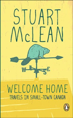 9780143173441: Welcome Home:travels in Smalltown Canada