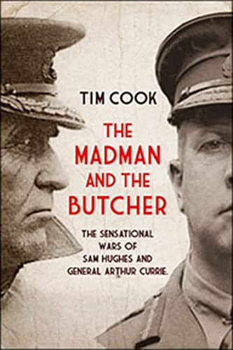9780143173571: Madman & the Butcher, The: The Sensational Wars of Sam Hughes & General Arthur Currie