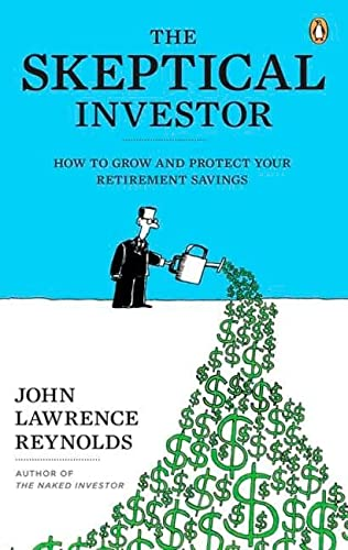 9780143173786: The Skeptical Investor: How To Grow And Protect Your Retirement Savings