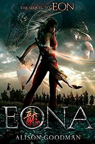 Eona: Part 2 In The Eon Duology: Alison Goodman