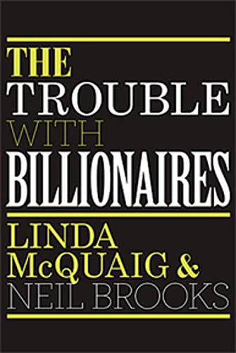 9780143174547: The Trouble with Billionaires: Why Too Much Money At The Top Is Bad For Everyone