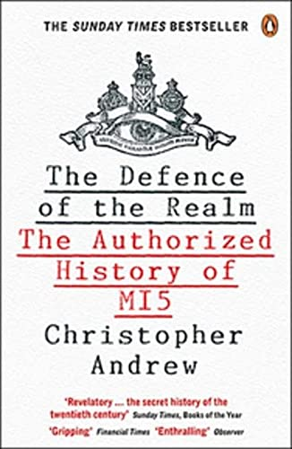 The Defence of the Realm: The Authorized History Of M15 (0143174584) by Christopher Andrew