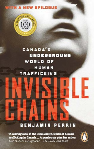 9780143174790: Invisible Chains: Canada's Underground World Of Human Trafficking