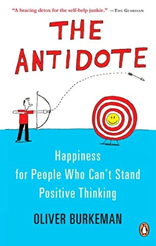 9780143175988: The Antidote: Happiness For People Who Can't Stand Positive Thinking