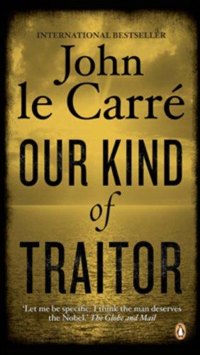 Our Kind of Traitor: A Novel: John le CarrÃ
