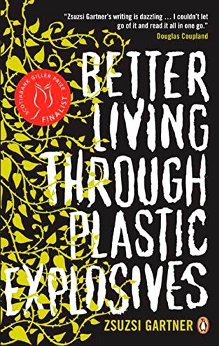 9780143177678: Better Living Through Plastic Explosives