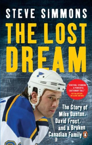 9780143178309: The Lost Dream: The Story Of Mike Danton David Frost And A Broken Canadian Family