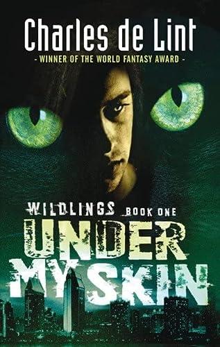 Under My Skin: Wildlings Series Book 1: de Lint, Charles