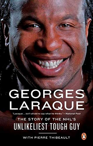 9780143181019: Georges Laraque: The Story Of The Nhl's Unlikeliest Tough Guy