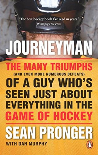 9780143181026: Journeyman: The Many Triumphs (and Even More Numerous Defeats) of a Guy Who's Seen Just about Everything in the Game of Hockey