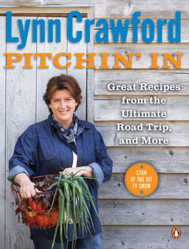 9780143181125: Lynn Crawford's Pitchin' In: 100 Great Recipes From Simple Ingredients