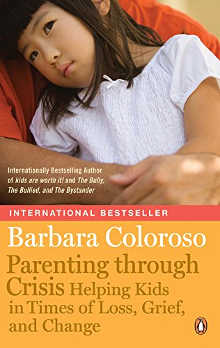 9780143181958: Parenting Through Crisis: Helping Kids In Times Of Loss Grief And Change