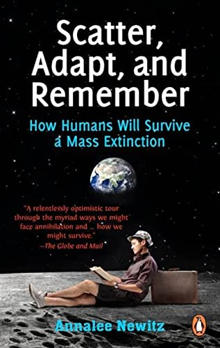 9780143182887: Scatter Adapt and Remember: How Humans Will Survive A Mass Extinction