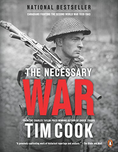 9780143182894: The Necessary War, Volume 1: Canadians Fighting The Second World War:1939-1943